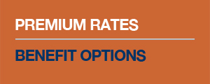 Your Premium Rates & Benefit Options